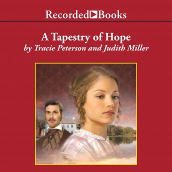 Tapestry of Hope, Tracie Peterson, Judith Miller