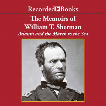 The Memoirs of William T. ShermanExcerpts: Atlanta and the March to the Sea