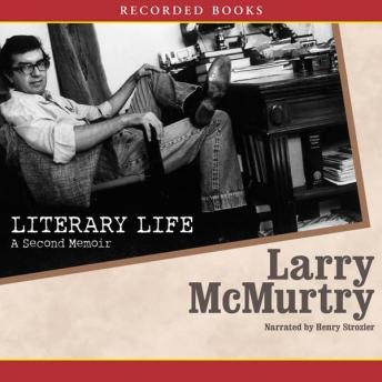 Literary Life: A Second Memoir, Larry McMurtry