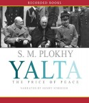 Yalta: The Price of Peace, S.M. Plokhy