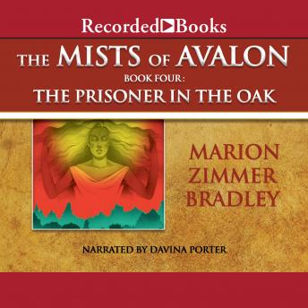 The Mists of Avalon: The Prisoner in the Oak
