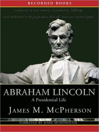 Abraham Lincoln: A Presidential Life, James M. Mcpherson