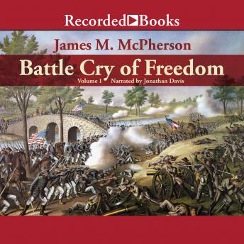Battle Cry of Freedom: Volume 1: The Civil War Era