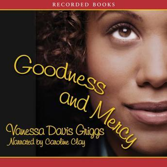 Goodness and Mercy, Vanessa Davis Griggs