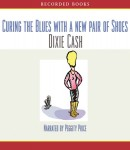 Curing the Blues with a New Pair of Shoes, Dixie Cash