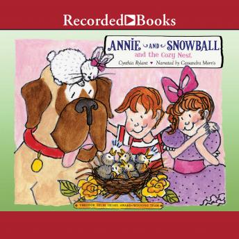 Annie and Snowball and the Cozy Nest, Cynthia Rylant