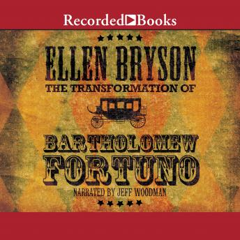 Transformation of Bartholomew Fortuno: A Novel, Ellen Bryson