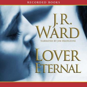 Download Lover Eternal: A Novel of the Black Dagger Brotherhood by J.R. Ward