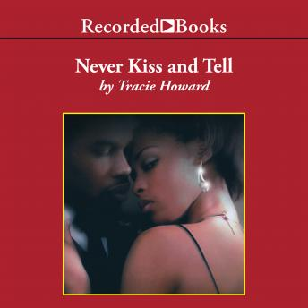 Never Kiss and Tell, Tracie Howard