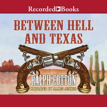 Between Hell and Texas, Ralph Cotton