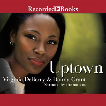 Uptown, Donna Grant, Virginia DeBerry