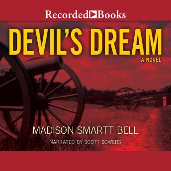 Devil's Dream: A Novel About Nathan Bedford Forrest, Madison Smartt Bell