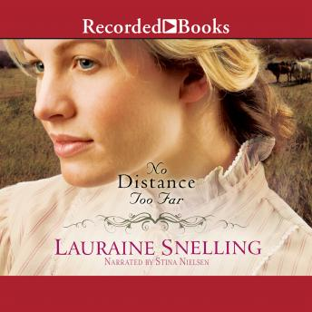 No Distance Too Far: Home to Blessing, Book 2, Lauraine Snelling