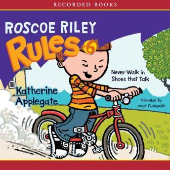 Roscoe Riley Rule #6: Never Walk in Shoes that Talk, Katherine Applegate