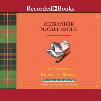 Charming Quirks Of Others: An Isabel Dalhousie Novel, Alexander McCall Smith