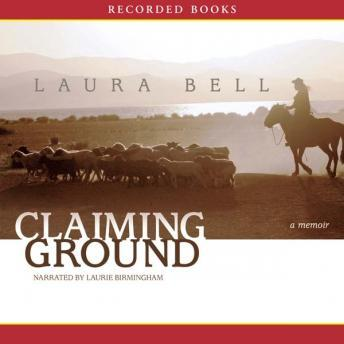 Claiming Ground, Laura Bell