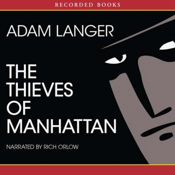 Thieves of Manhattan, Adam Langer
