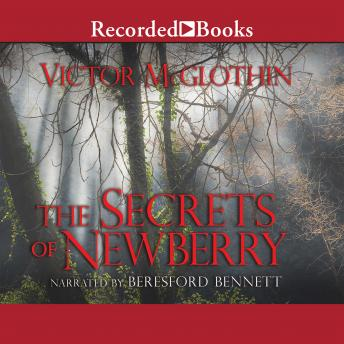 Secrets of Newberry, Victor McGlothin