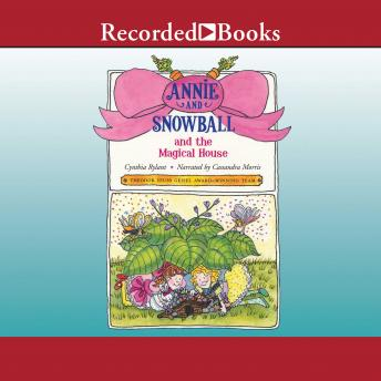 Annie and Snowball and the Magical House, Cynthia Rylant