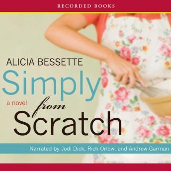 Simply From Scratch, Alicia Bessette