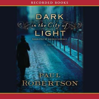 Dark in the City of Light, Paul Robertson