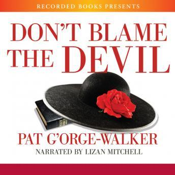 Don't Blame the Devil, Pat G'Orge-Walker