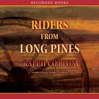 Riders from Long Pines, Ralph Cotton