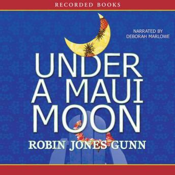 Under a Maui Moon: A Hideaway Novel, Robin Jones Gunn