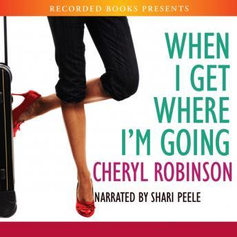 When I Get Where I'm Going, Cheryl Robinson