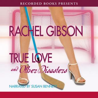 True Love and Other Disasters, Rachel Gibson