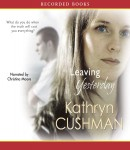 Leaving Yesterday, Kathryn Cushman