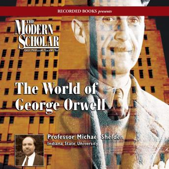 Download World of George Orwell by Professor Michael Shelden