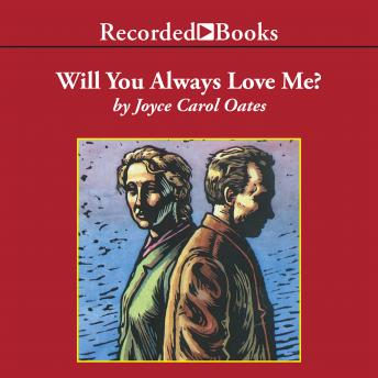 Will You Always Love Me?, Joyce Carol Oates