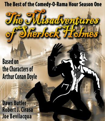 Download Misadventures of Sherlock Holmes: The Best of the Comedy-O-Rama Hour Season One by Joe Bevilacqua, Daws Butler
