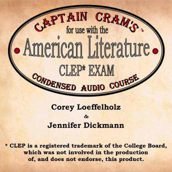 Captain Cram's Condensed Audio Course for use with the American Literature CLEP Exam