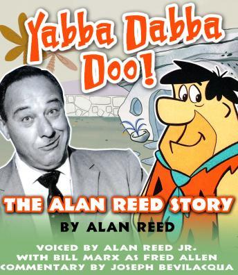 Download Yabba Dabba Doo: The Alan Reed Story by Alan Reed