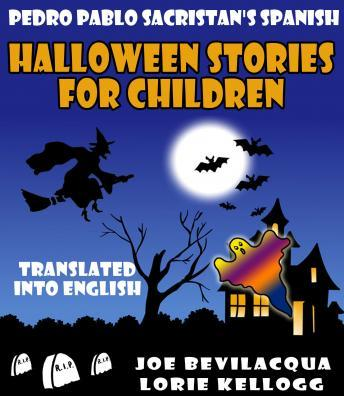 Spanish Halloween Stories For Children: Translated into English, Pedro Sacristan