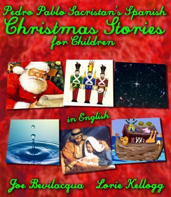 Spanish Christmas Stories For Children: Translated into English, Pedro Sacristan