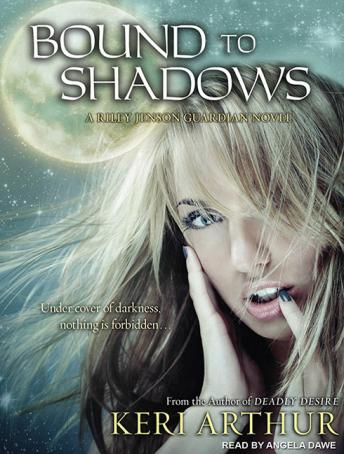Bound to Shadows, Keri Arthur