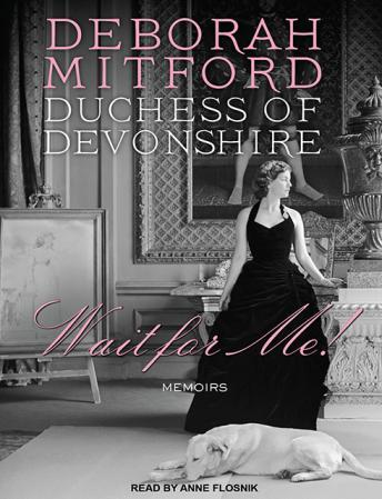 Wait for Me! Memoirs, Duchess of Devonshire, Deborha Mitford