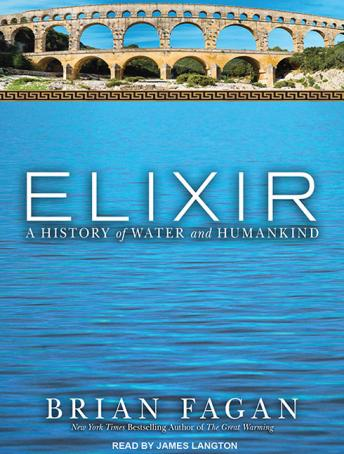 Elixir: A History of Water and Humankind, Brian Fagan