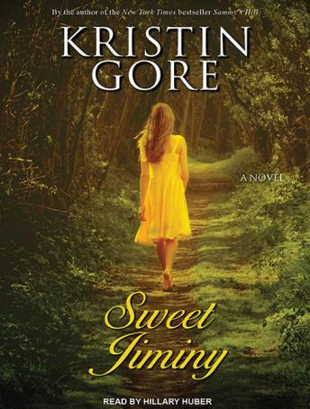 Sweet Jiminy: A Novel, Kristin Gore