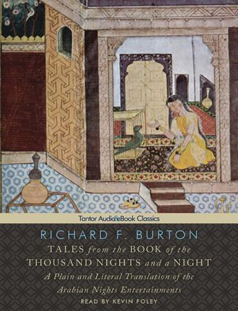 Tales from the Book of the Thousand Nights and a Night: A Plain and Literal Translation of the Arabian Nights Entertainments, Richard Francis Burton