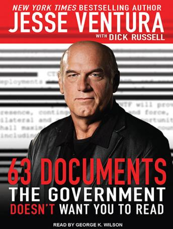 Download 63 Documents the Government Doesn't Want You to Read by Jesse Ventura, Dick Russell