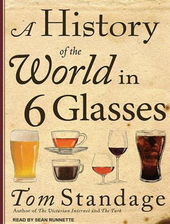 History of the World in 6 Glasses, Tom Standage