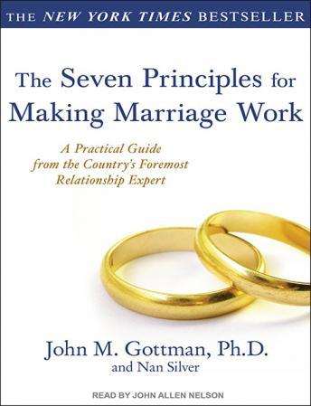 Download Seven Principles for Making Marriage Work: A Practical Guide from the Country's Foremost Relationship Expert by Nan Silver, John M. Gottman, Ph.D.