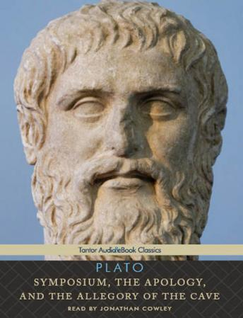Symposium, the Apology, and the Allegory of the Cave, Plato