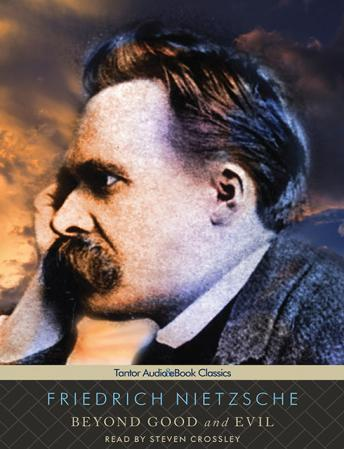 Beyond Good and Evil, Friedrich Wilhelm Nietzsche
