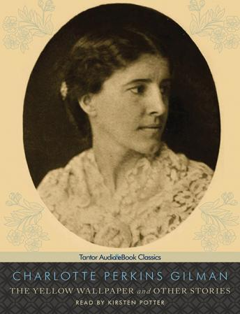 Yellow Wallpaper and Other Stories, Charlotte Perkins Gilman