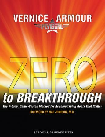 Download Zero to Breakthrough: The 7-Step, Battle-Tested Method for Accomplishing Goals That Matter by Vernice \